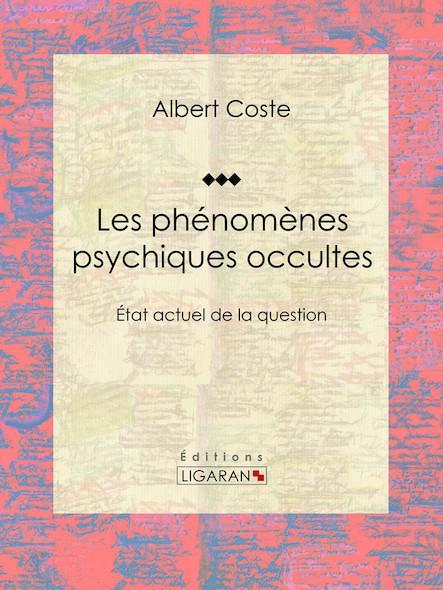 Les phénomènes psychiques occultes, État actuel de la question