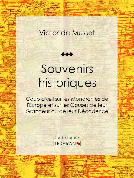 Souvenirs historiques, Coup d'œil sur les Monarchies de l'Europe et sur les Causes de leur Grandeur ou de leur Décadence