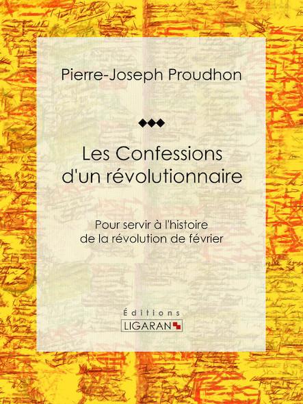 Les Confessions d'un révolutionnaire, Pour servir à l'histoire de la révolution de février