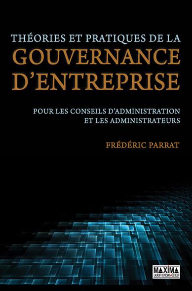 Théories et pratiques de la gouvernance d'entreprise : Pour les conseils d'administration et les administrateurs