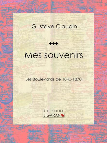 Mes souvenirs, Les boulevards de 1840-1870