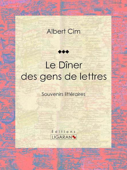 Le dîner des gens de lettres, Souvenirs littéraires