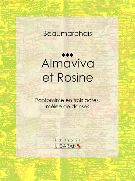 Almaviva et Rosine, Pantomime en trois actes, mêlée de danses
