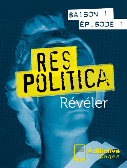 Res Politica - épisode 1 - Révéler