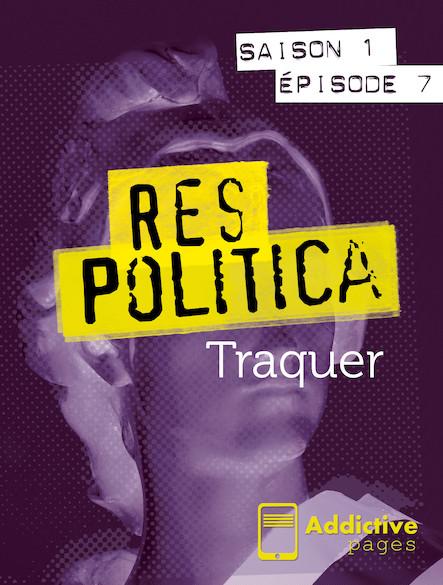 Res Politica - épisode 7 - Traquer