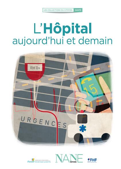 L'Hôpital aujourd'hui et demain