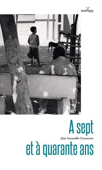 A sept et à quarante ans : La poésie du quotidien brésilien