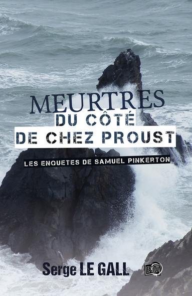 Meurtres du côté de chez Proust : Les enquêtes de Samuel Pinkerton