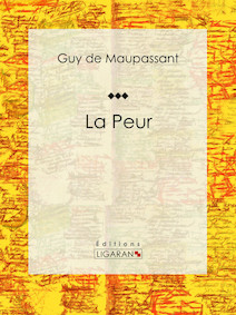 La Peur | de Maupassant, Guy