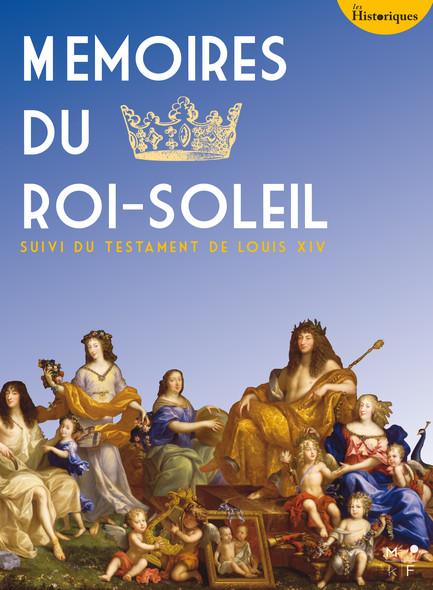 Mémoires du Roi-Soleil : suivi du testament de Louis XIV
