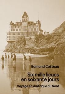 Six mille lieues en soixante jours | Cotteau, Edmond
