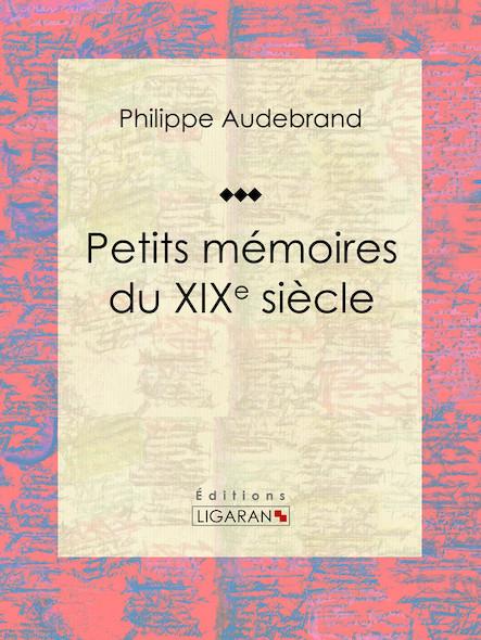 Petits mémoires du XIXe siècle