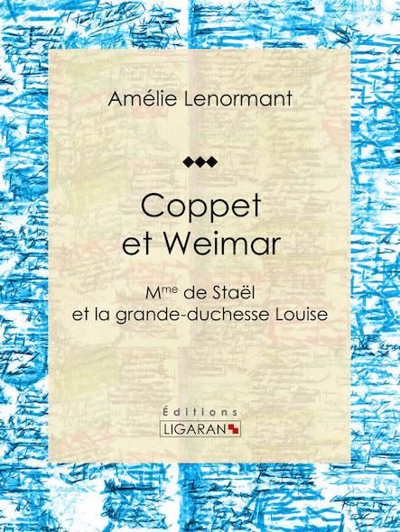 Coppet et Weimar, Mme de Staël et la grande-duchesse Louise