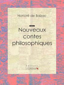 Nouveaux contes philosophiques | de Balzac, Honoré