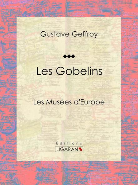 Les Gobelins , Les Musées d'Europe