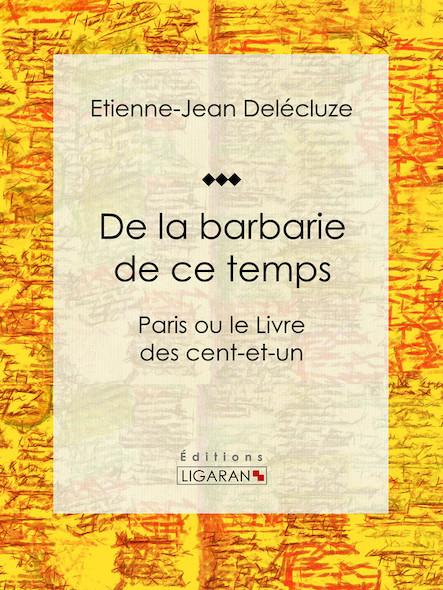 De la barbarie de ce temps, Paris ou le Livre des cent-et-un