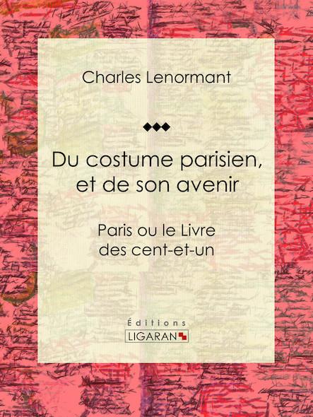 Du costume parisien, et de son avenir, Paris ou le Livre des cent-et-un