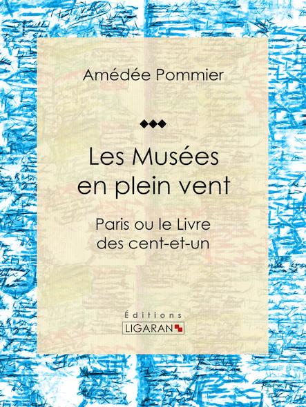 Les Musées en plein vent, Paris ou le Livre des cent-et-un