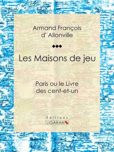 Les Maisons de jeu, Paris ou le Livre des cent-et-un