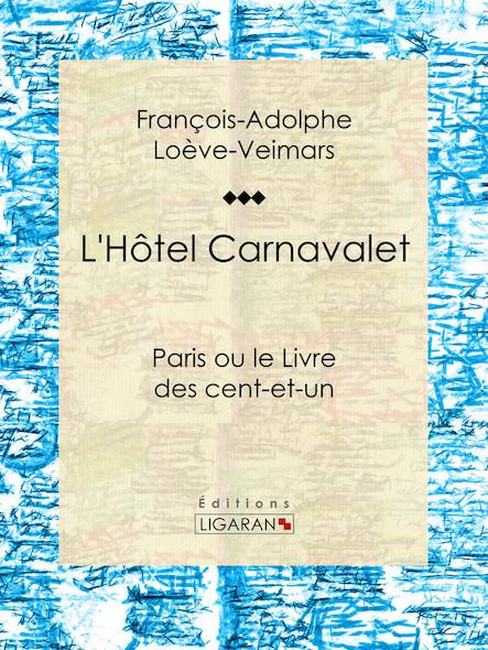 L'Hôtel Carnavalet, Paris ou le Livre des cent-et-un