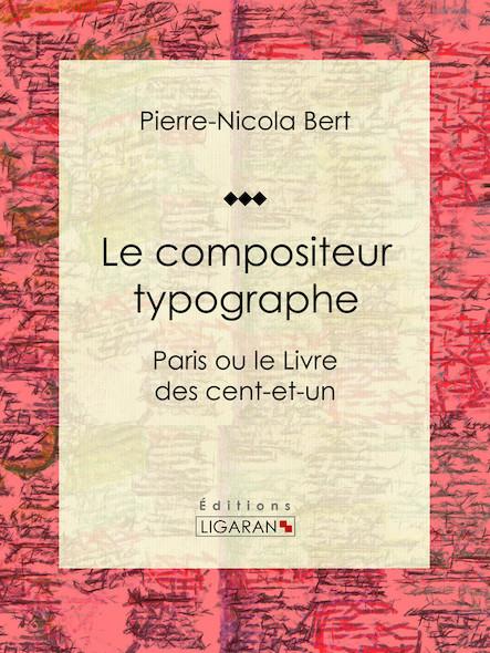 Le compositeur typographe, Paris ou le Livre des cent-et-un