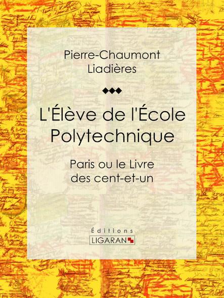 L'Élève de l'École polytechnique, Paris ou le Livre des cent-et-un
