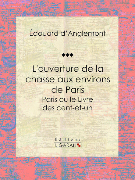 L'ouverture de la chasse aux environs de Paris, Paris ou le Livre des cent-et-un