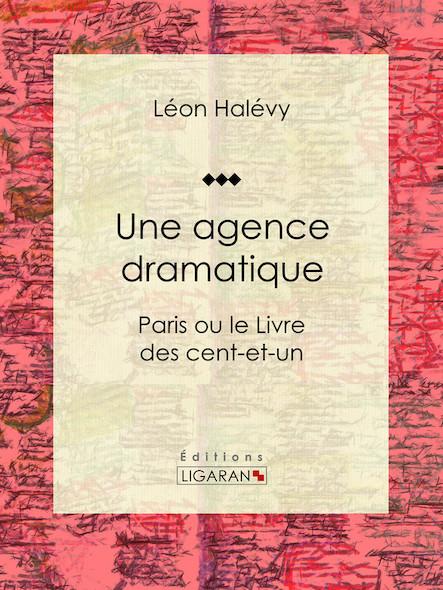 Une agence dramatique, Paris ou le Livre des cent-et-un
