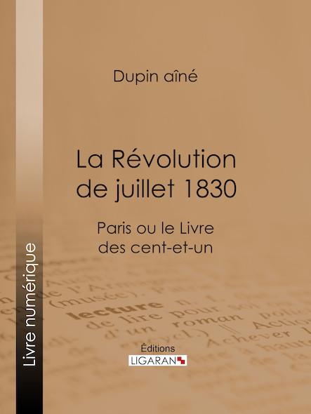 La Révolution de juillet 1830, Paris ou le Livre des Cent-et-Un