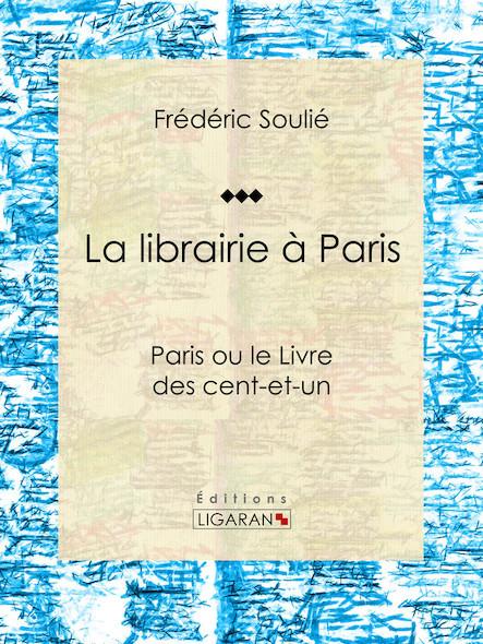 La librairie à Paris, Paris ou le Livre des cent-et-un