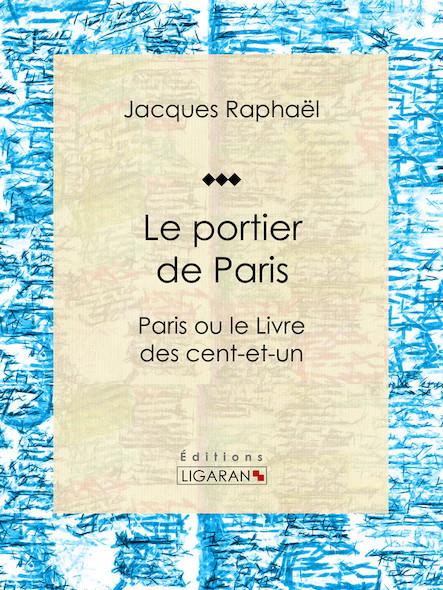 Le portier de Paris, Paris ou le Livre des cent-et-un