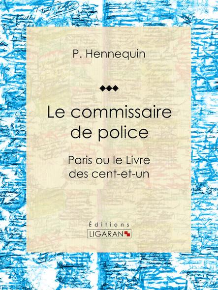 Le commissaire de police, Paris ou le Livre des cent-et-un