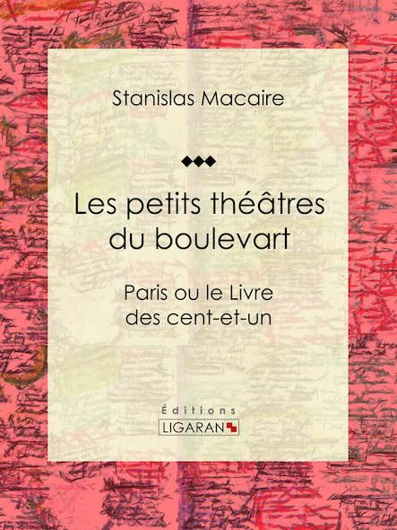 Les petits théâtres du boulevart, Paris ou le Livre des cent-et-un