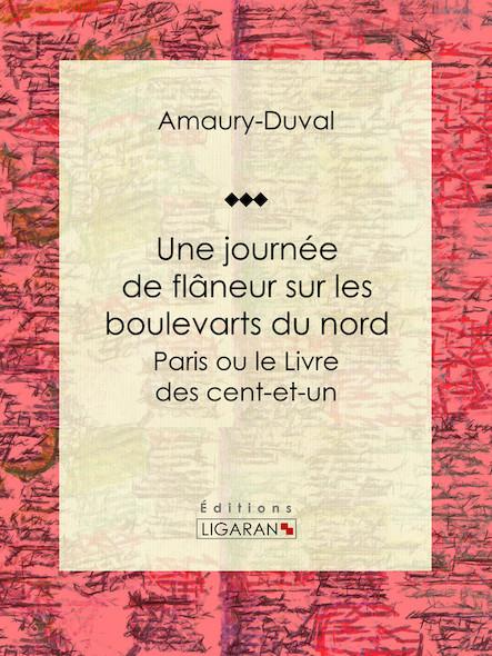 Une journée de flâneur sur les boulevarts du nord, Paris ou le Livre des cent-et-un