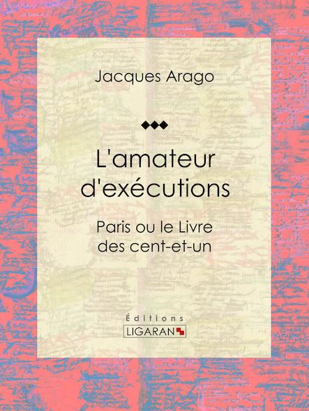 L'amateur d'exécutions, Paris ou le Livre des cent-et-un