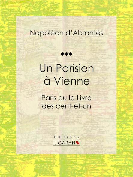Un Parisien à Vienne, Paris ou le Livre des cent-et-un
