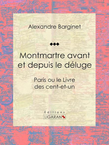 Montmartre avant et depuis le déluge, Paris ou le Livre des cent-et-un