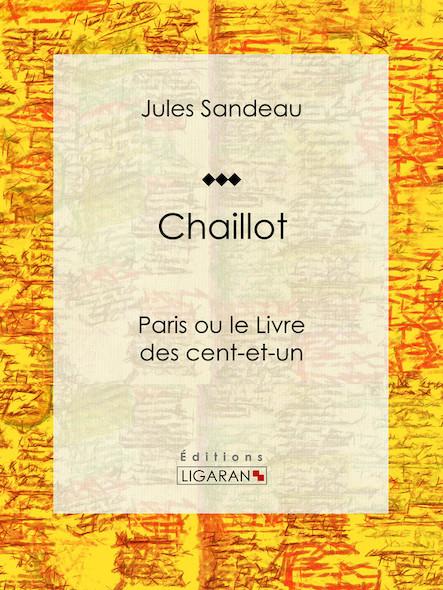 Chaillot, Paris ou le Livre des cent-et-un