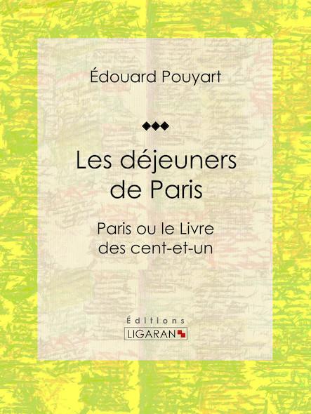 Les déjeuners de Paris, Paris ou le Livre des cent-et-un
