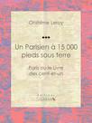 Un Parisien à 15 000 pieds sous terre, Paris ou le Livre des cent-et-un