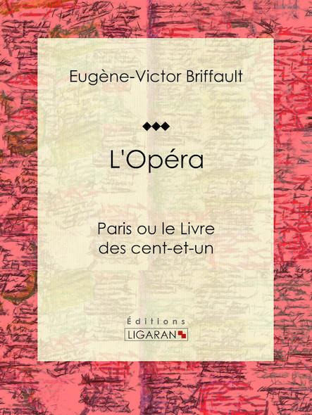 L'Opéra, Paris ou le Livre des cent-et-un