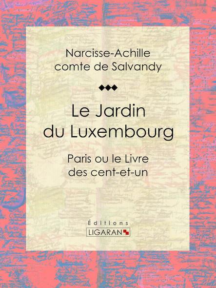 Le Jardin du Luxembourg, Paris ou le Livre des cent-et-un