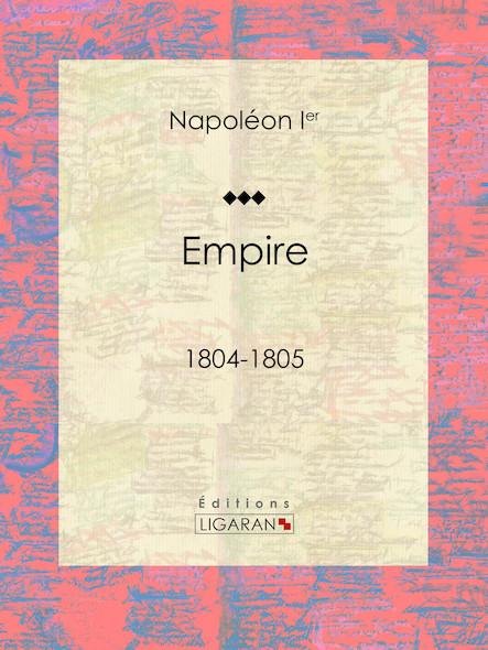Empire, 1804-1805
