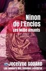 Ninon de Lenclos, les mille amants : Les Amours des femmes célèbres