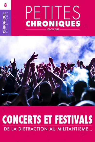 Petites Chroniques #8 : Concerts et festivals — De la distraction au militantisme… : Petites Chroniques, T8