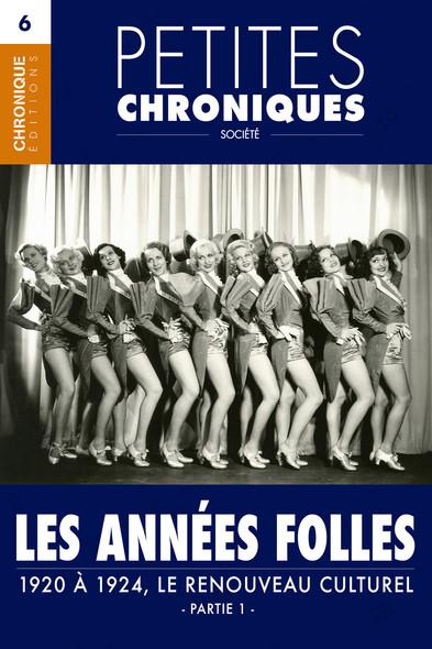 Petites Chroniques #6 : Les années folles — 1920 à 1924, Le renouveau culturel - Partie 1 : Petites Chroniques, T6