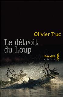 Le Détroit du loup | Truc, Olivier