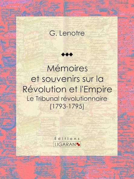 Mémoires et souvenirs sur la Révolution et l'Empire, Le Tribunal révolutionnaire (1793-1795)