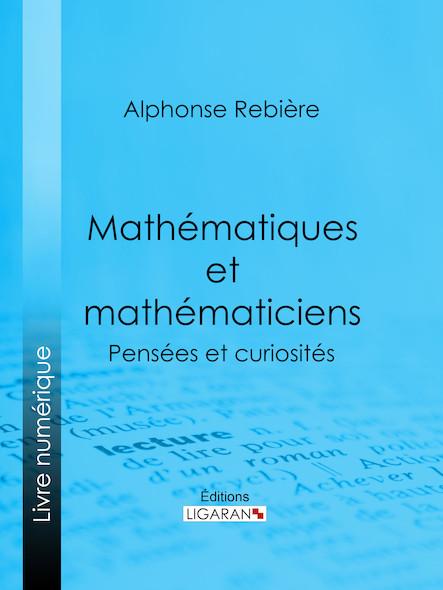 Mathématiques et mathématiciens, Pensées et curiosités