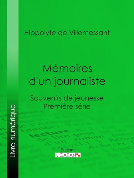 Mémoires d'un journaliste, Souvenirs de jeunesse - Première série
